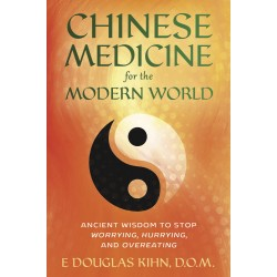 Chinese Medicine for the Modern World
